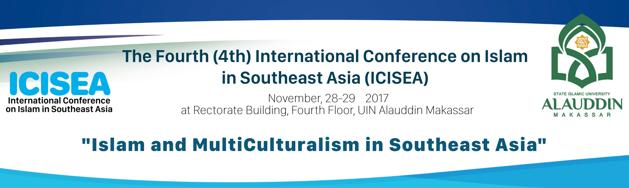 The Fourth (4th) Internasional Conference on Islam in Southeast Asia (ICISEA)